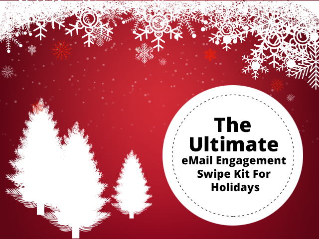 The Ultimate e-Mail Engagement Swipe Kit for Holidays | Meylah